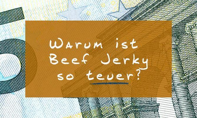 warum-ist-beef-so-jerky-teuer